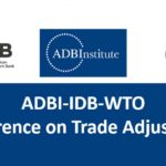 ADBI-IDB-WTO Conference 2017 on Trade Adjustment in Japan